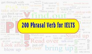 200 PHRASAL VERB FOR IELTS SPEAKING