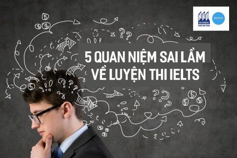 5 quan niệm sai lầm về luyện thi IELTS của người học