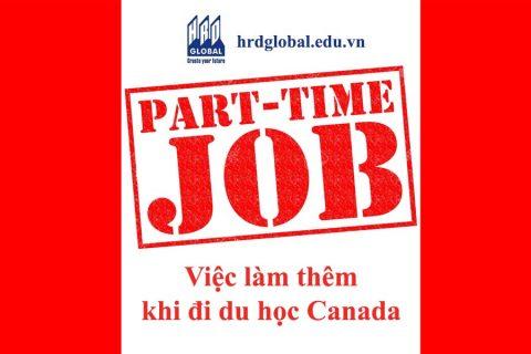 Bạn cần biết: Kinh nghiệm làm thêm khi du học tại Canada