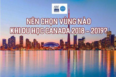 Nên chọn vùng nào khi du học Canada 2018 – 2019?