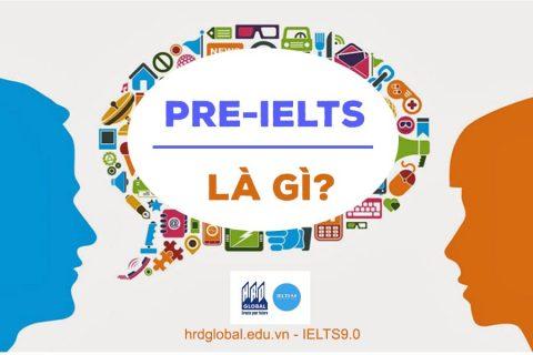 Khóa học Pre-IELTS là gì? Có nên học lớp Pre-IELTS không?